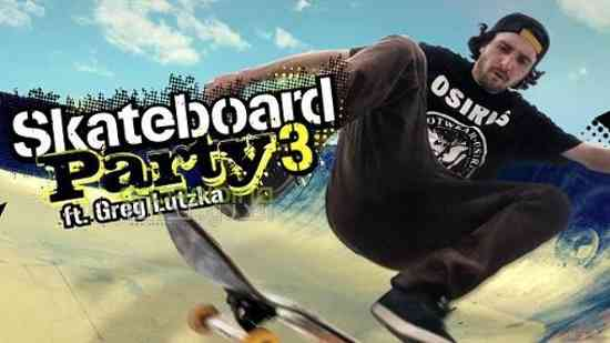 Skateboard Party 3 Greg Lutzka – جشن اسکیت برد 3